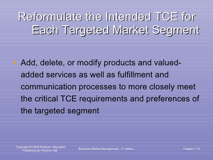 Reformulate the Intended TCE for Each Targeted Market Segment <ul><li>Add, delete, or modify products and valued-added ser...