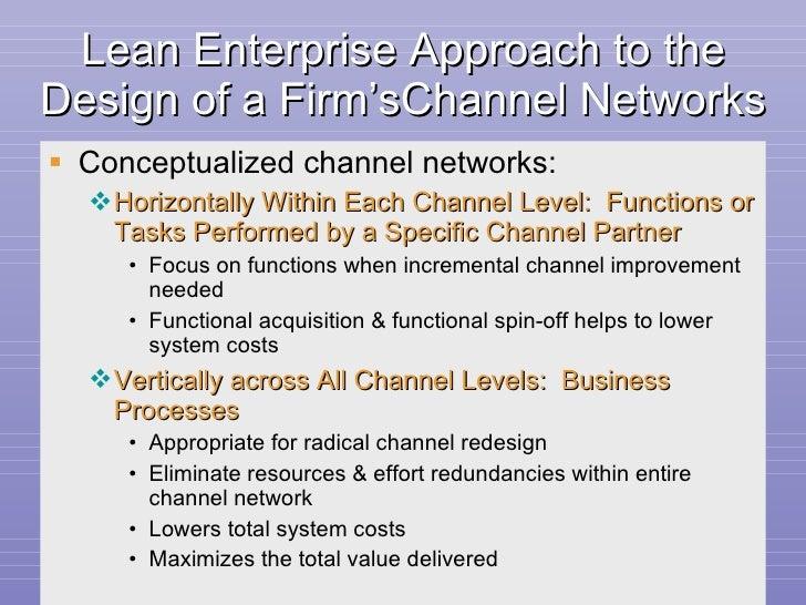Lean Enterprise Approach to the Design of a Firm'sChannel Networks <ul><li>Conceptualized channel networks: </li></ul><ul>...