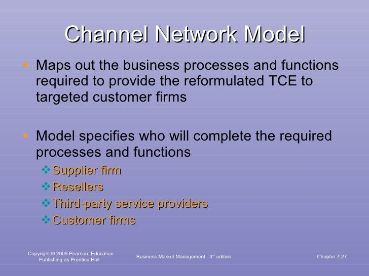 Channel Network Model <ul><li>Maps out the business processes and functions required to provide the reformulated TCE to ta...