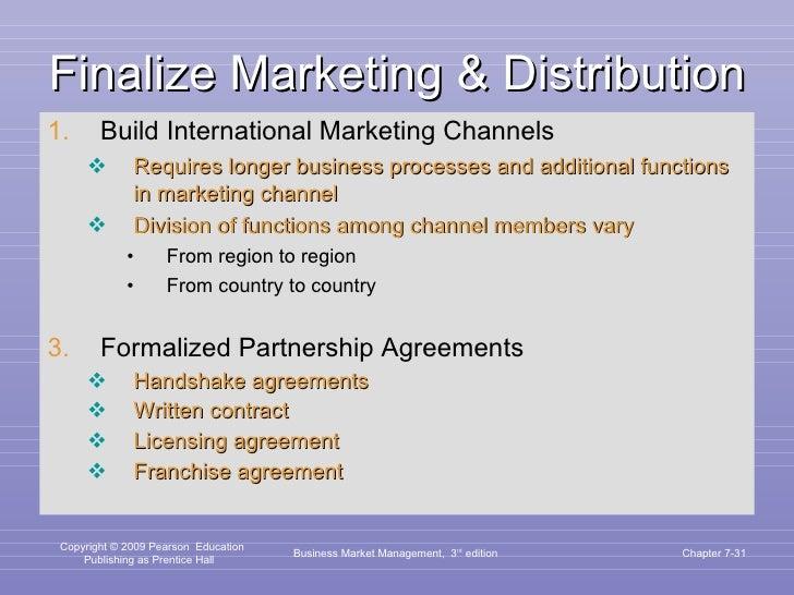 Finalize Marketing & Distribution <ul><li>Build International Marketing Channels </li></ul><ul><ul><li>Requires longer bus...