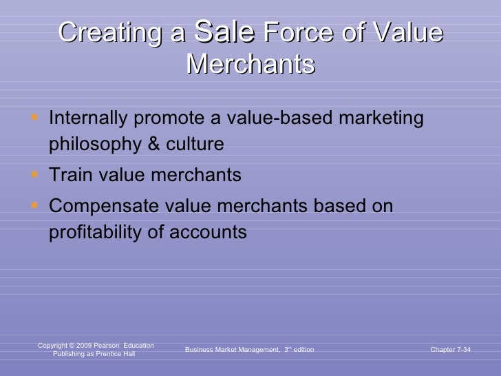 Creating a  Sale  Force of Value Merchants <ul><li>Internally promote a value-based marketing philosophy & culture </li></...