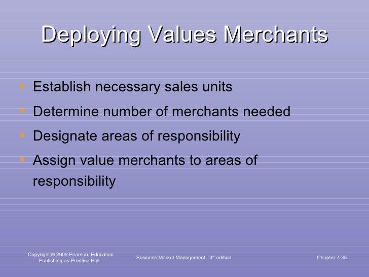 Deploying Values Merchants <ul><li>Establish necessary sales units </li></ul><ul><li>Determine number of merchants needed ...