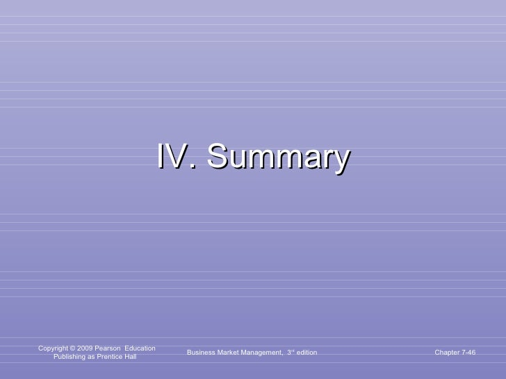 IV. Summary Business Market Management,  3 rd  edition Chapter 7-