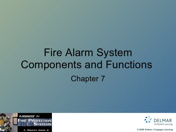 Fire Alarm System Components and Functions  Chapter 7