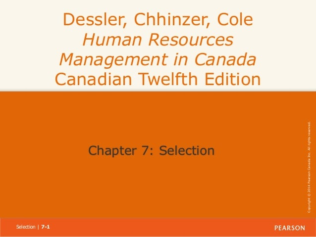 Chapter 7: Selection  Selection | 7-1  Copyright © 2014 Pearson Canada Inc. All rights reserved.  Dessler, Chhinzer, Cole ...