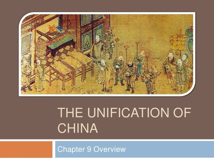 The Unification of China<br />Chapter 9 Overview<br />