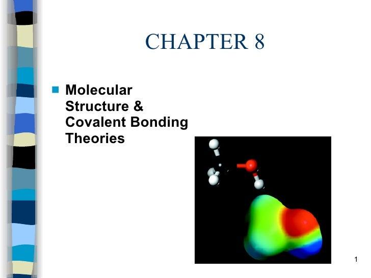 CHAPTER 8 <ul><li>Molecular Structure & Covalent Bonding Theories </li></ul>