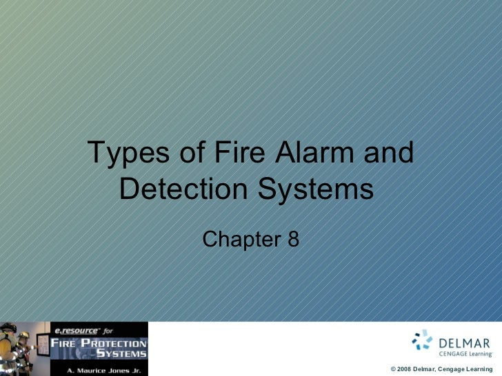 Types of Fire Alarm and Detection Systems  Chapter 8
