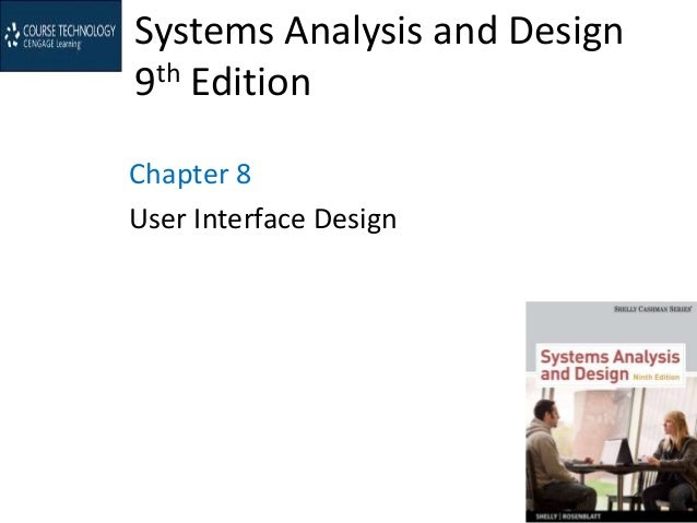 Systems Analysis and Design 9th Edition Chapter 8 User Interface Design