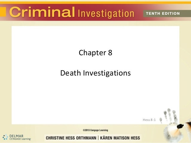 Chapter 8Death Investigations                       Hess 8-1