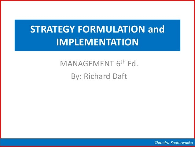 Chapter 07 - Managerial Planning and Goal SettingChandra Kodituwakku STRATEGY FORMULATION and IMPLEMENTATION MANAGEMENT 6t...