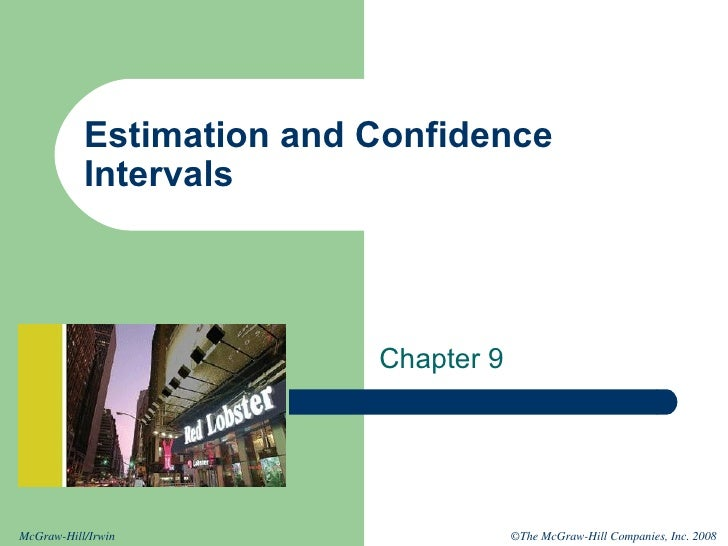 Estimation and Confidence Intervals Chapter 9