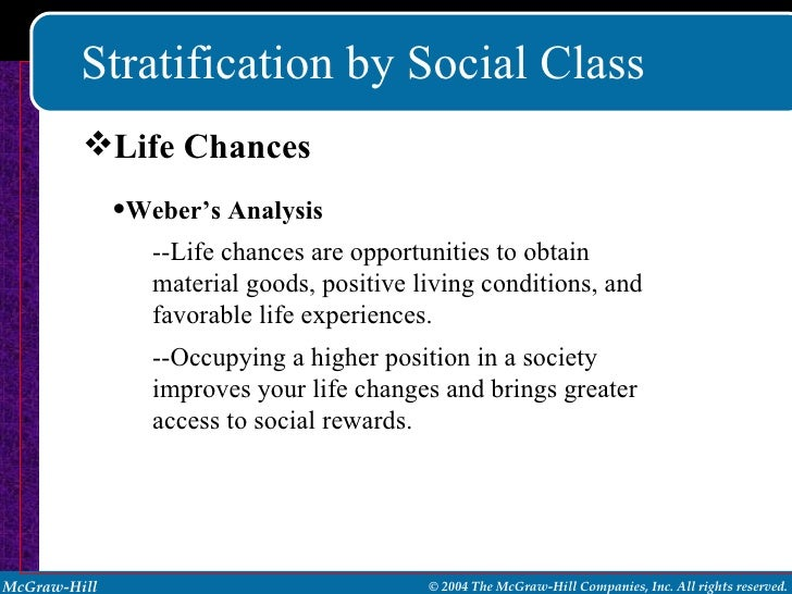 social class and a persons life chances In poorer social classes, the opportunities for higher education and therefore a higher chance of economic advancement are much more limited, but not nonexistent.