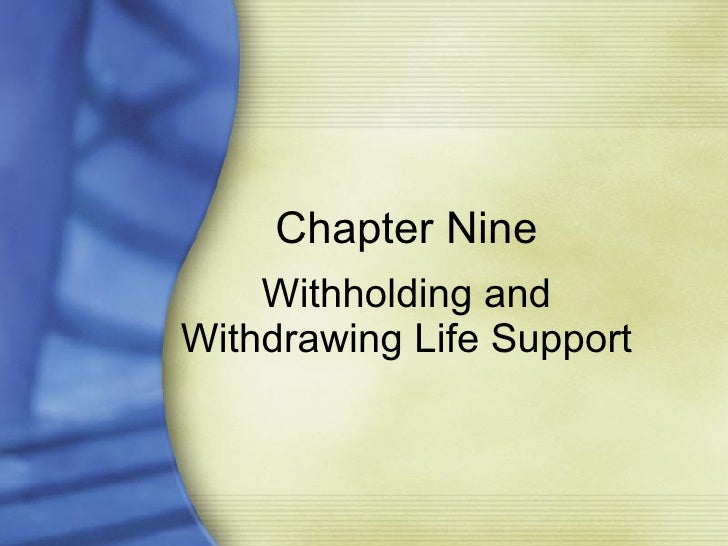 Chapter Nine Withholding and Withdrawing Life Support