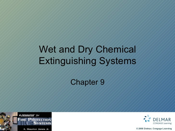 Wet and Dry Chemical Extinguishing Systems Chapter 9