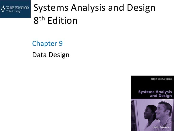 Systems Analysis and Design8th EditionChapter 9Data Design