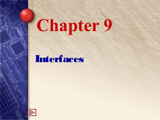 Interfaces Chapter 9