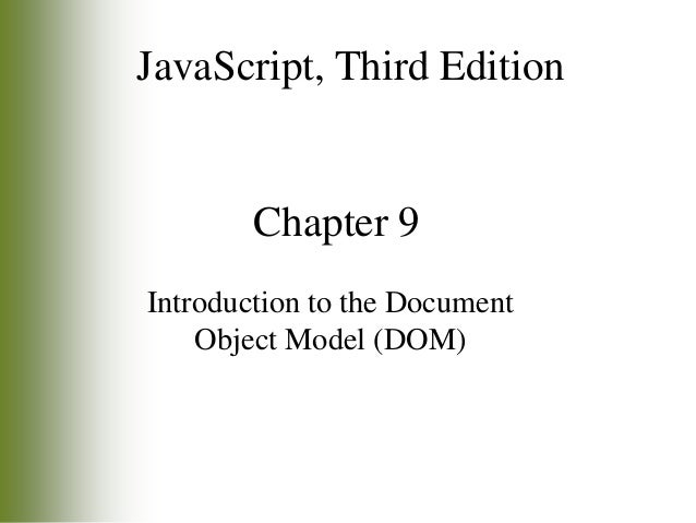 JavaScript, Third Edition  Chapter 9 Introduction to the Document Object Model (DOM)