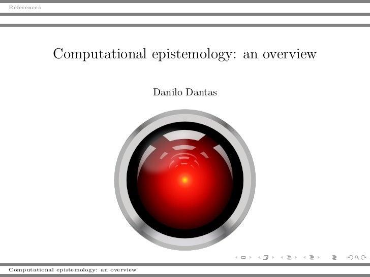 References             Computational epistemology: an overview                                          Danilo DantasCompu...