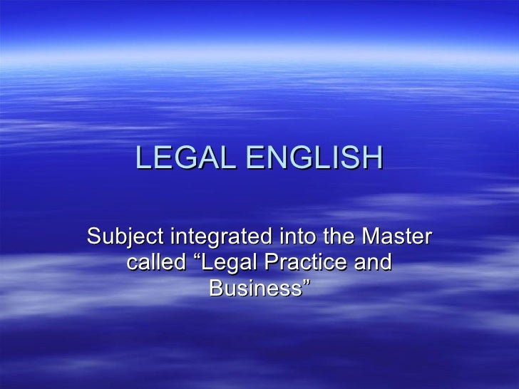 """LEGAL ENGLISH Subject integrated into the Master called """"Legal Practice and Business"""""""