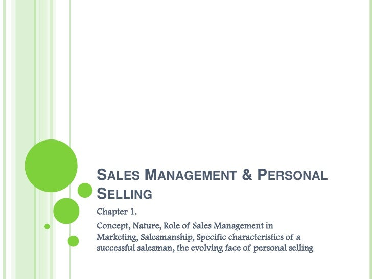 Sales Management & Personal Selling<br />Chapter 1.<br />Concept, Nature, Role of Sales Management in Marketing, Salesmans...