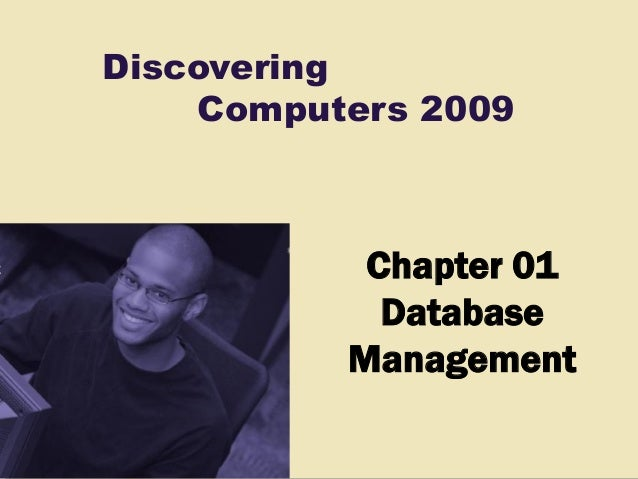 DiscoveringComputers 2009Chapter 01DatabaseManagement