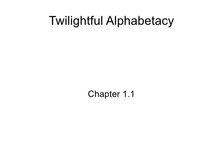 Twilightful Alphabetacy Chapter 1.1