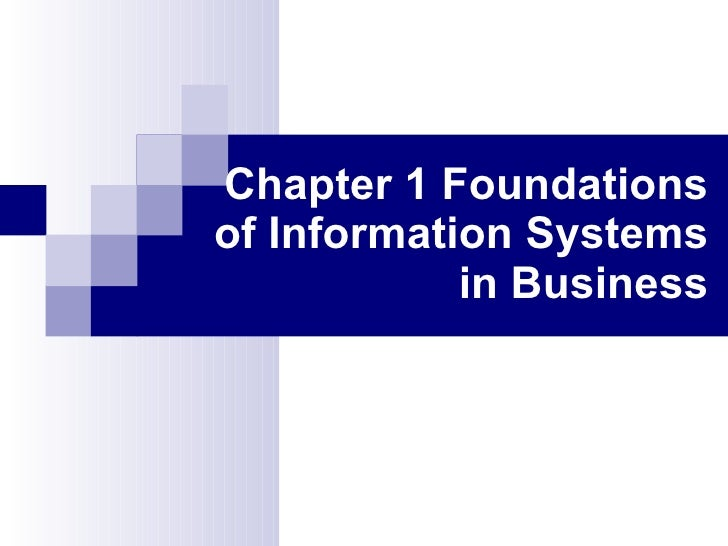 Chapter 1 Foundations of Information Systems in Business