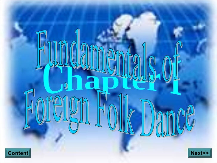 Chapter I Fundamentals of  Foreign Folk Dance Content Next>>