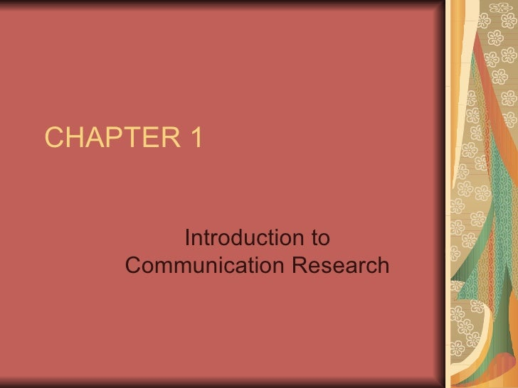 CHAPTER 1 Introduction to Communication Research