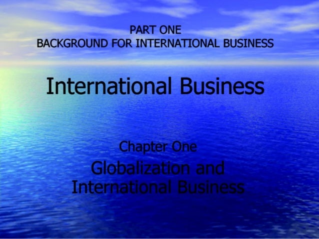 Chapter 1 (Introduction to International Business and its global linkages)