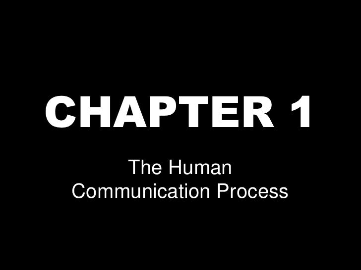 CHAPTER 1<br />The Human Communication Process<br />