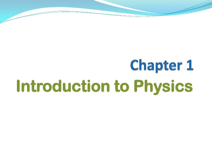 Chapter 1<br />Introduction to Physics<br />