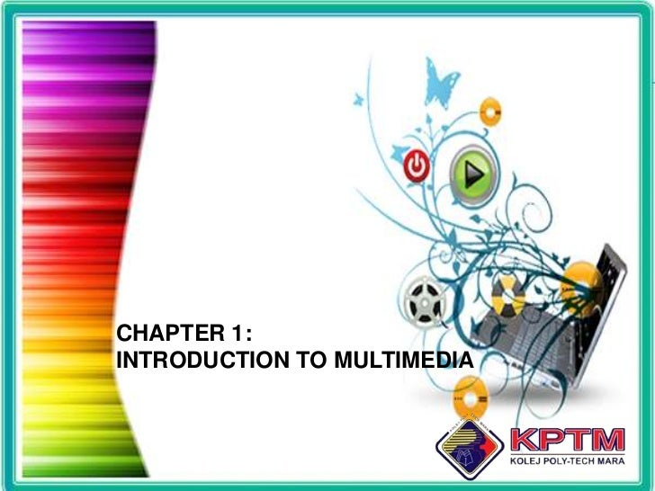CHAPTER 1:INTRODUCTION TO MULTIMEDIA<br />
