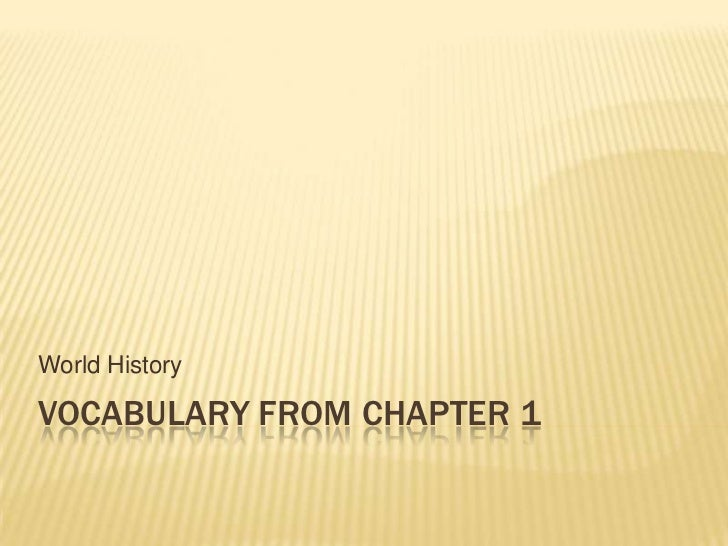Vocabulary from chapter 1<br />World History<br />