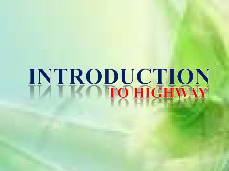 1<br />INTRODUCTION<br />TO HIGHWAY<br />