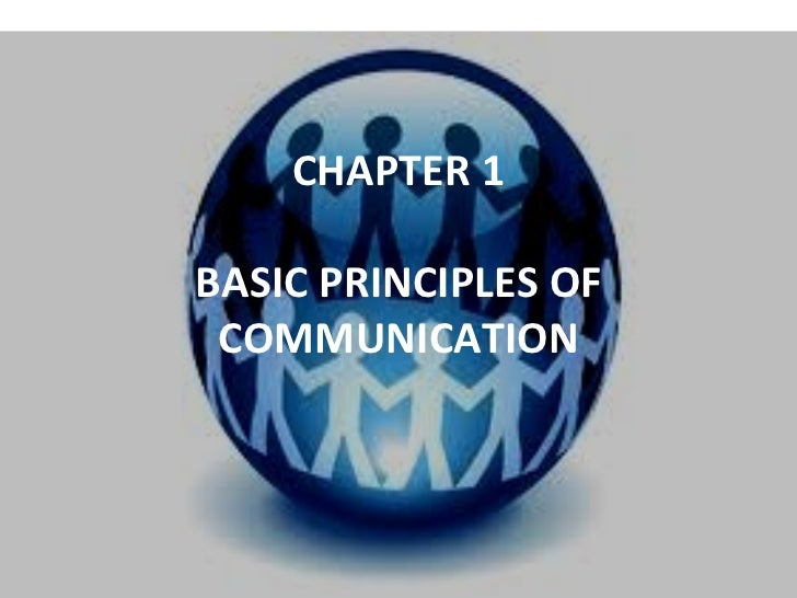 CHAPTER 1 BASIC PRINCIPLES OF COMMUNICATION