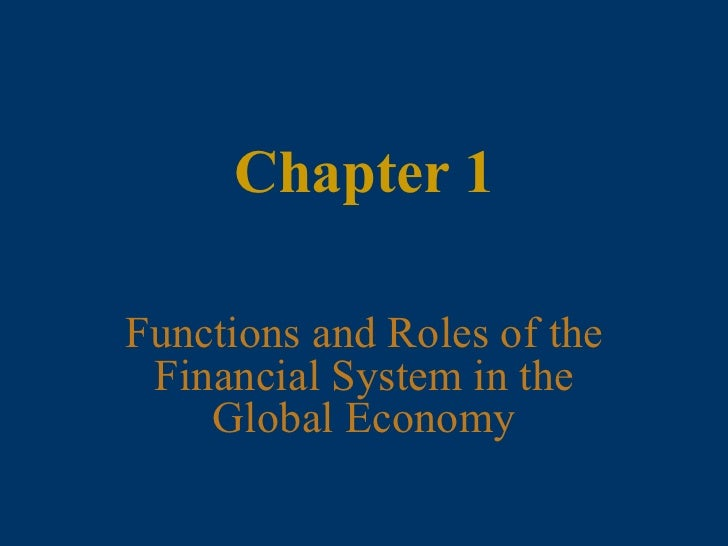 Chapter 1 Functions and Roles of the Financial System in the Global Economy