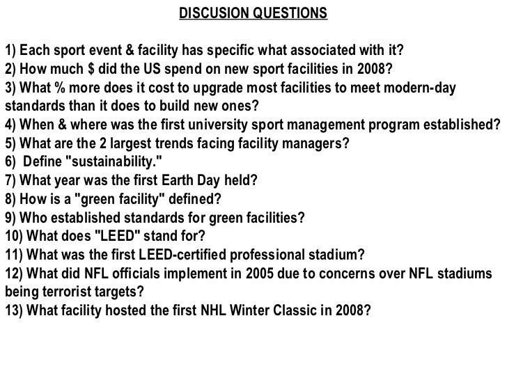 DISCUSION QUESTIONS 1) Each sport event & facility has specific what associated with it? 2) How much $ did the US spend on...