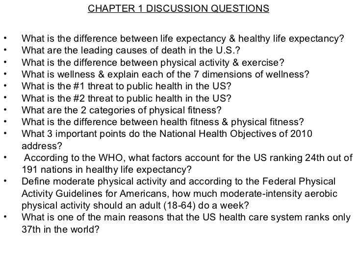 <ul><li>CHAPTER 1 DISCUSSION QUESTIONS </li></ul><ul><li>What is the difference between life expectancy & healthy life exp...