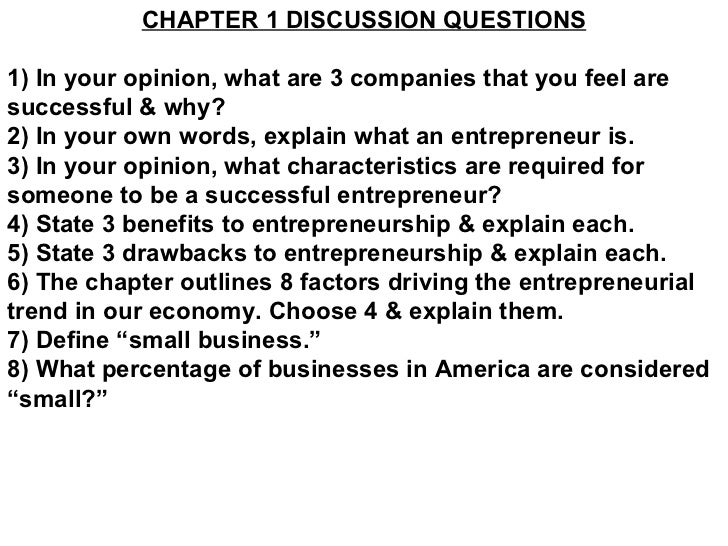CHAPTER 1 DISCUSSION QUESTIONS 1) In your opinion, what are 3 companies that you feel are successful & why? 2) In your own...