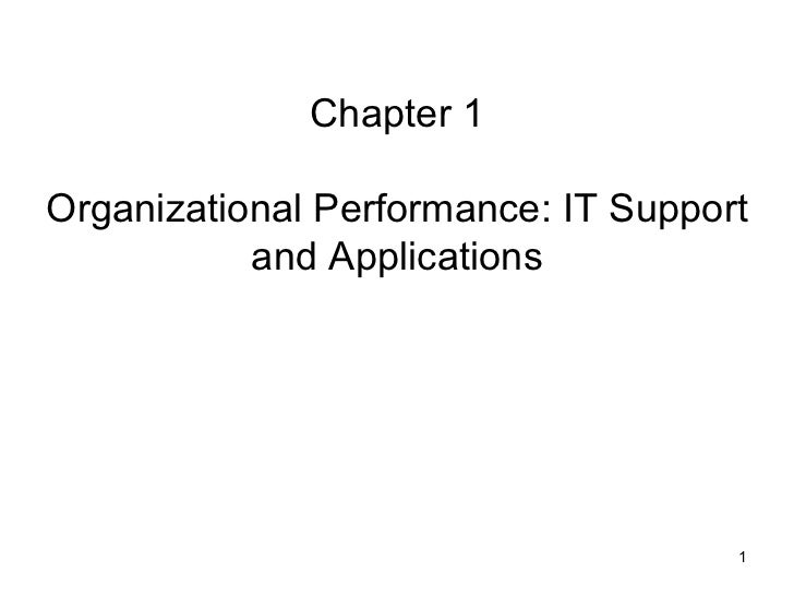 Chapter 1Organizational Performance: IT Support           and Applications                                     1