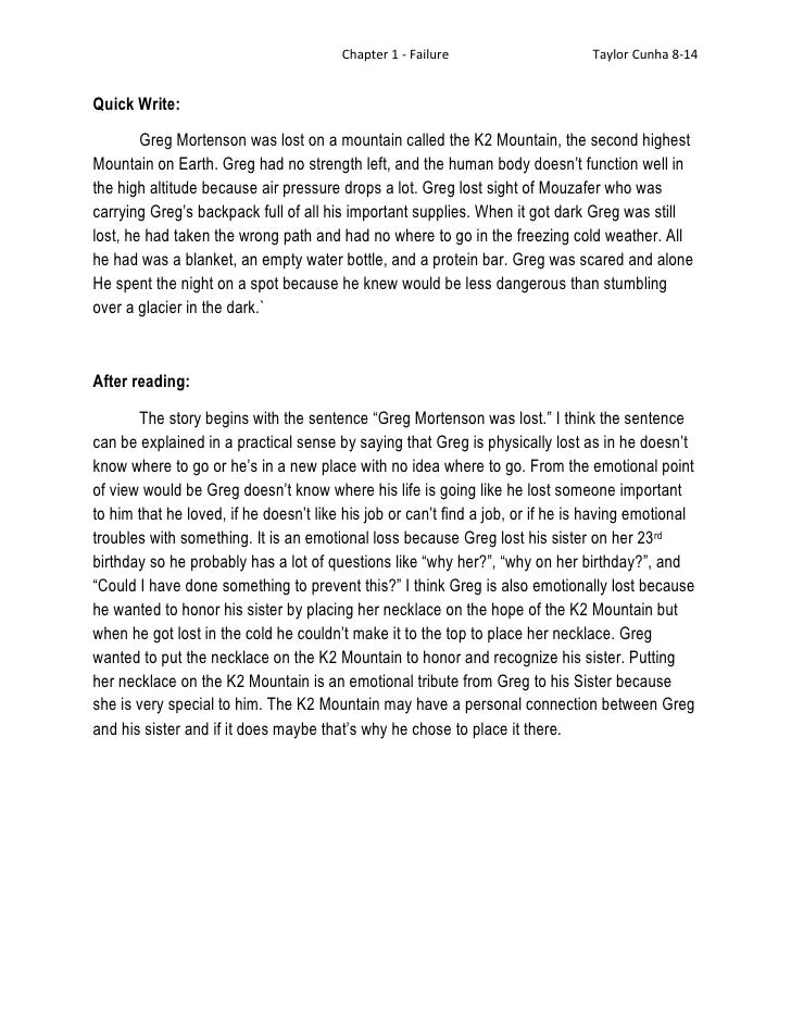 Chapter 1 - Failure                      Taylor Cunha 8-14Quick Write:        Greg Mortenson was lost on a mountain called...