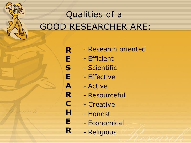 what are the characteristics of a good researcher