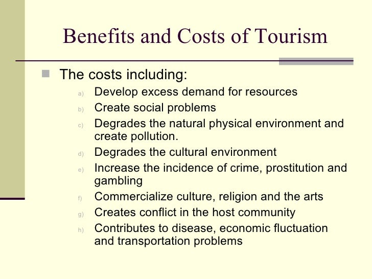 tourism creates social problems The impacts of tourism can resolve concerns that would otherwise create problems later economic tourism the social and cultural ramifications of tourism.