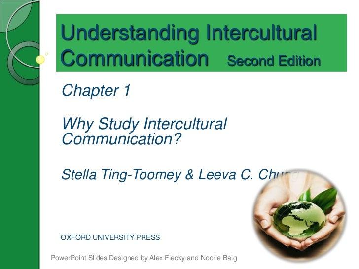 Understanding Intercultural  Communication Second Edition   Chapter 1   Why Study Intercultural   Communication?   Stella ...