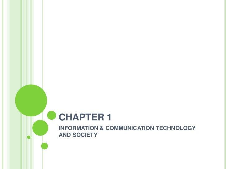 CHAPTER 1INFORMATION & COMMUNICATION TECHNOLOGYAND SOCIETY