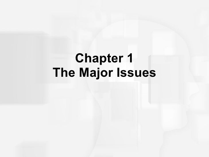 Chapter 1 The Major Issues