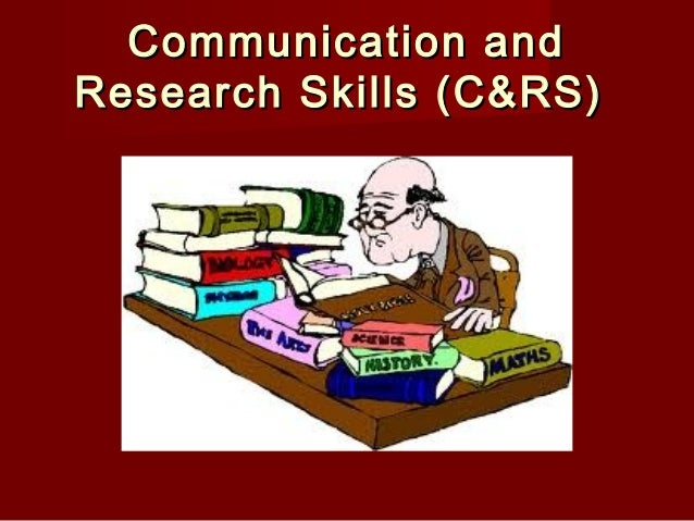 Communication andResearch Skills (C&RS)