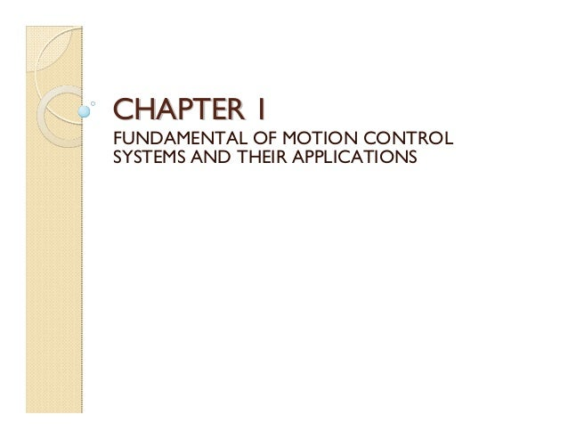 CHAPTER 1FUNDAMENTAL OF MOTION CONTROLSYSTEMS AND THEIR APPLICATIONS